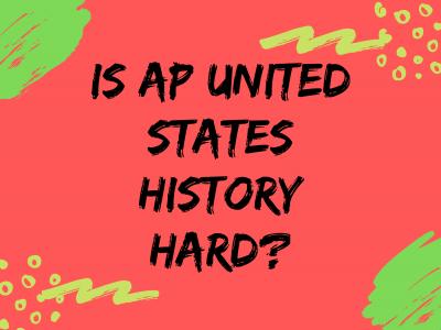Is AP® US History Hard?
