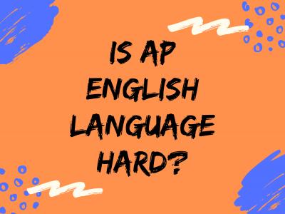 Is AP® English Language Hard?