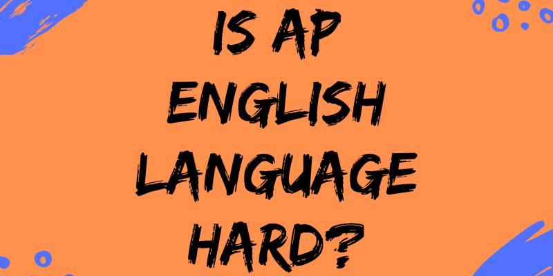 Is AP English Language Hard?