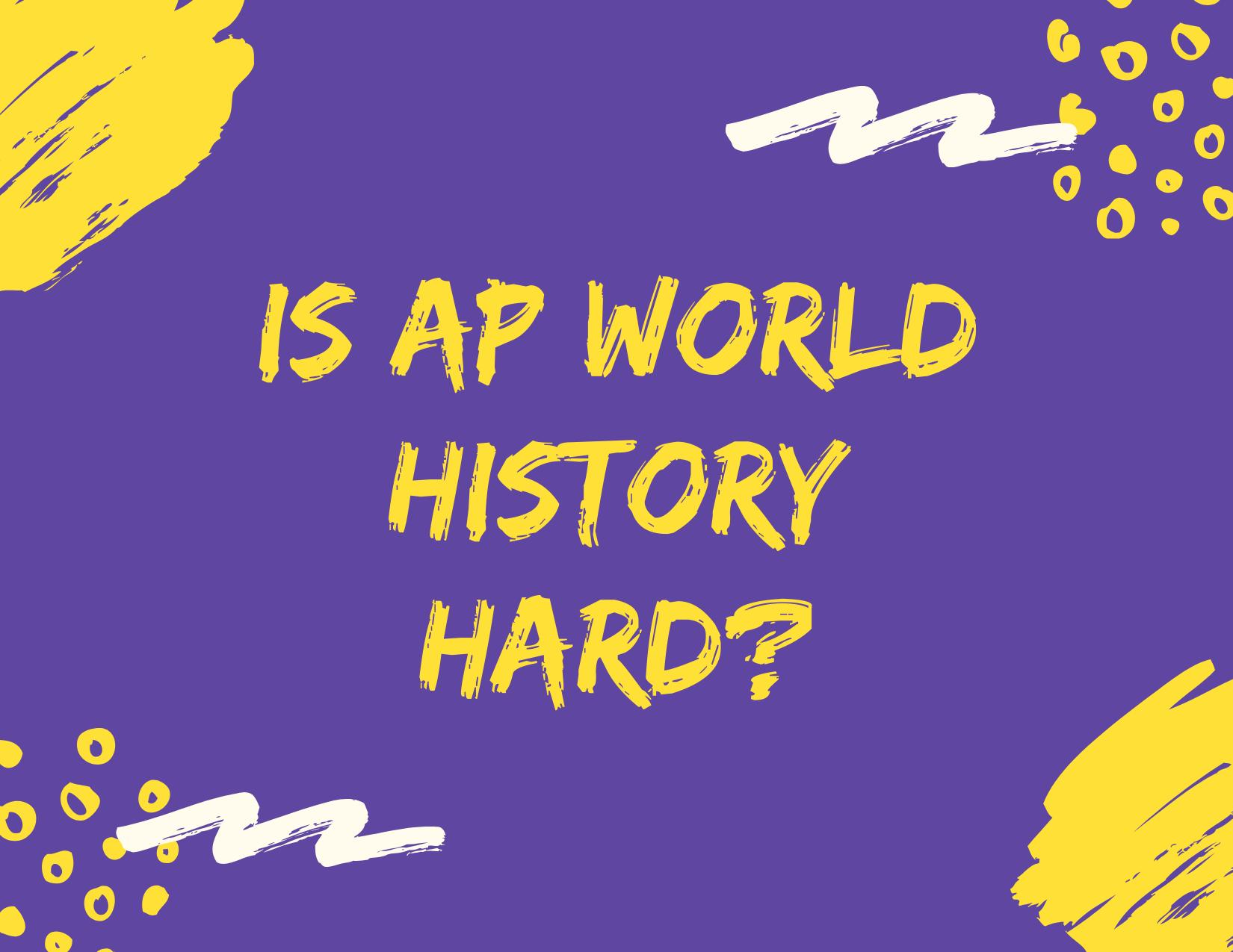 Is AP World History Hard?