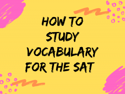 How to Improve and Study Vocabulary for the SAT and ACT
